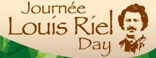 On the third Monday of February nowadays Manitoba celebrates a holiday called Louis Riel Day. Why not have a holiday called Louis Riel Day in all provinces and territories, coast to coast to coast?