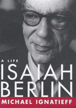 "Michael Ignatieff's 1998 biography of ""the pre-eminent philosopher of modern liberalism,"" Isaiah Berlin, was probably the height of his achievement as an Anglo-American ""public intellectual,"" before he began his later-life career as an aspiring Canadian politician."