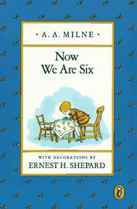 """Now We Are Six by A.A. Milne — the """" third book in the Winnie-the-Pooh series"""" — was first published in 1927. It is still very much in print today."""